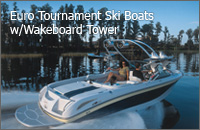 Euro Tournament Ski Boat with Wakeboard Tower