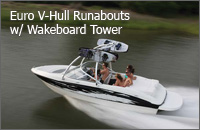 Euro V-Hull Ruabouts with Wakeboard Tower
